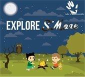 Explore S'More